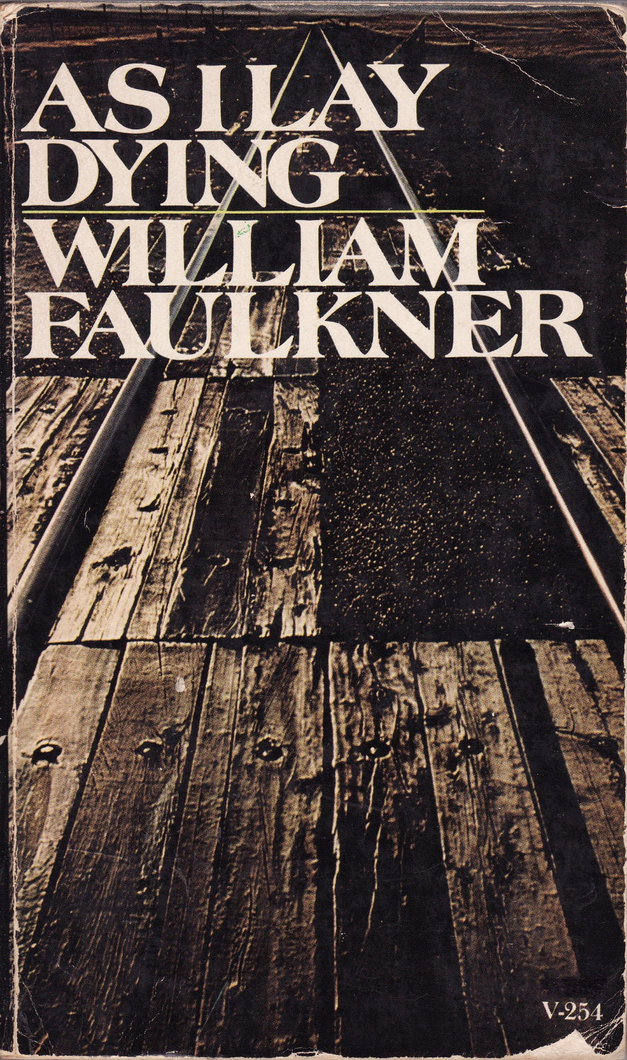 an analysis of the novel as i lay dying by william faulkner As i lay dying by william faulkner 997 words | 4 pages as i lay dying is an american novel authored by william faulkner the novel is among the best-ranked novels in the 20th century literature.
